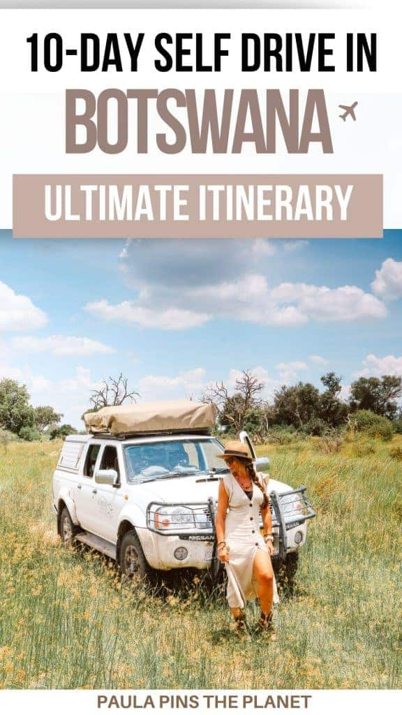 This is the ultimate Botswana self-drive safari itinerary for a 10-day road trip in Botswana